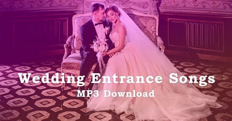 2018 Wedding Entrance Songs Playlist  Free MP3 Download