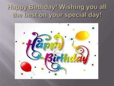 happy birthday to you wish you all the best happy birthday wishing you all the best