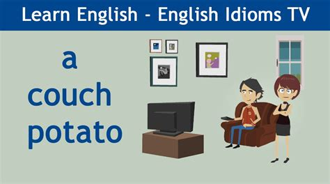 couch potato youtube learn teach english idioms a couch potato youtube