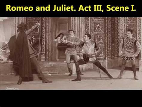 themes of romeo and juliet act 1 scene 2 romeo and juliet act 3 scene 1 the fight scene