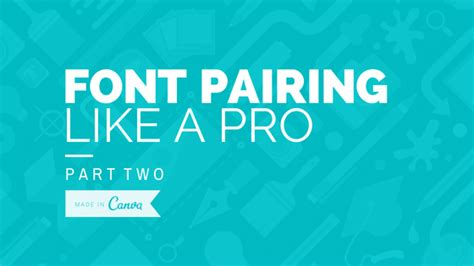 canva font pairing more tips on how to match fonts like a pro designtaxi com