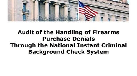 section 8 criminal background check audit of the handling of firearms purchase denials through