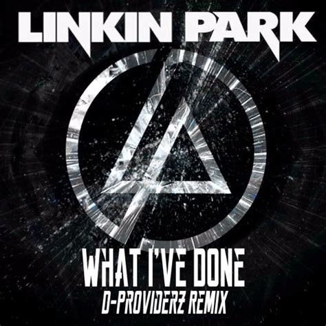 download mp3 dj remix linkin park linkin park what i ve done d providerz remix by d