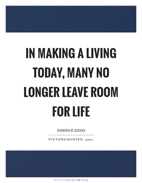 leave no room for in a living today many no longer leave room for picture quotes