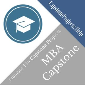 Mba Capstone Ideas by Mba Capstone Project Help Mba Capstone Project Writing