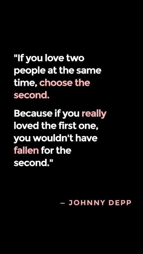 if you love two people at the same time choose the second because if you really loved the