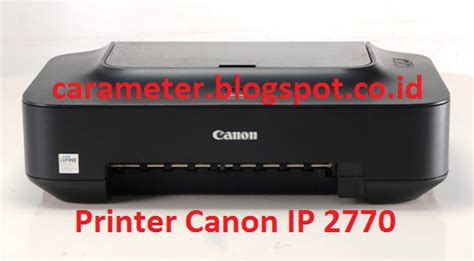 Printer Canon Ip 2770 Di Carrefour cara reset printer canon ip 2770 blink 8x error 5200 carameter