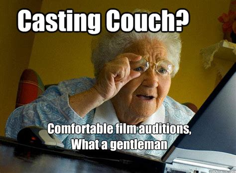 Casting Couch Meme - casting couch comfortable film auditions what a