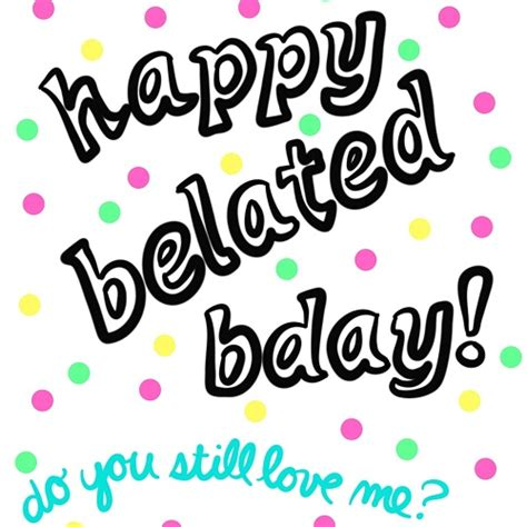 123 Free Greeting Cards Belated Birthday