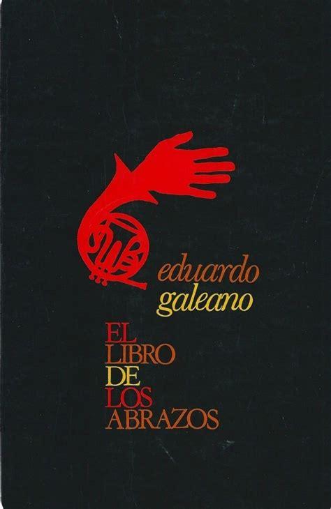 leer en linea el libro de los abrazos creacion literaria pdf el libro de los abrazos eduardo galeano literatura books posters y writing
