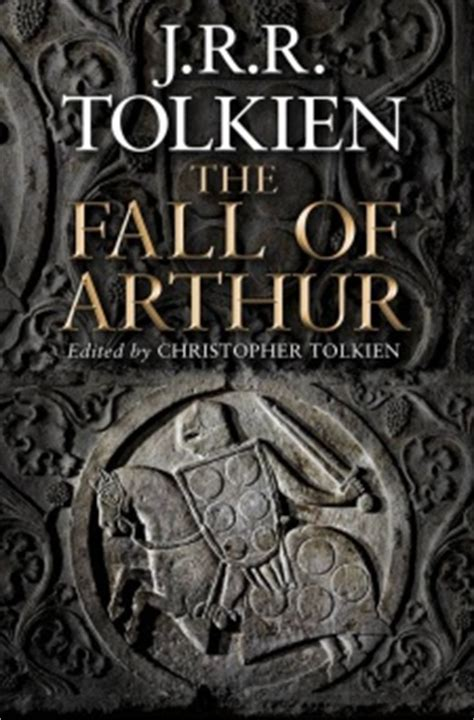 the fall of arthur the fall of arthur tolkien gateway