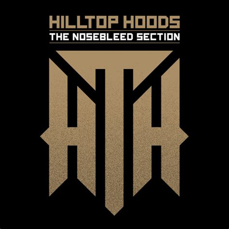 Nosebleed Section Lyrics by The Nosebleed Section Album By Hilltop Hoods Lyreka