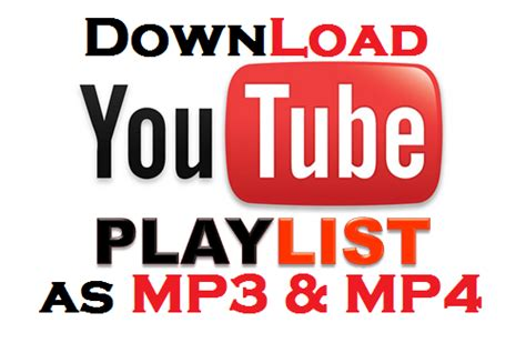 download youtube playlist to mp4 how to download youtube playlists as mp3 and mp4 blogenia