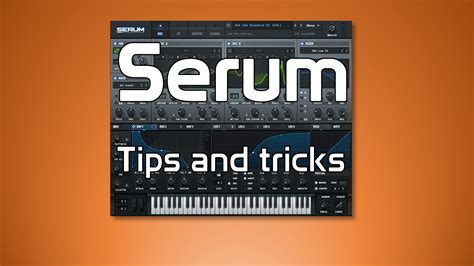tips and tricks serum tips and tricks creating tracks