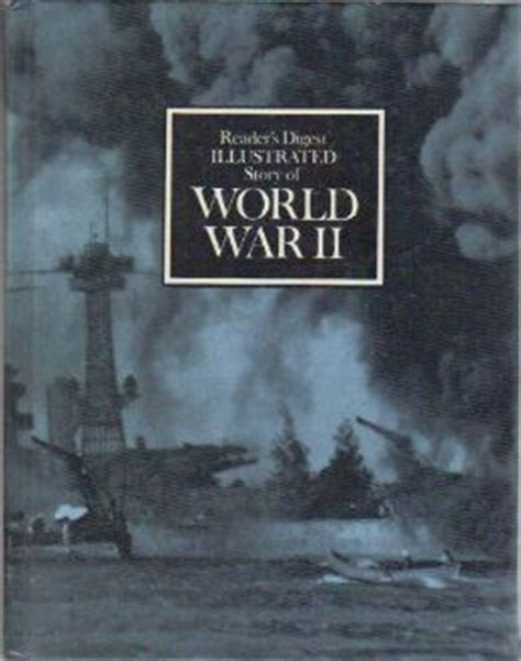World War Ii A Historical Reader Reader S Digest Illustrated Story Of World War Ii Reader
