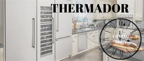 new appliances from thermador column refrigeration appliances