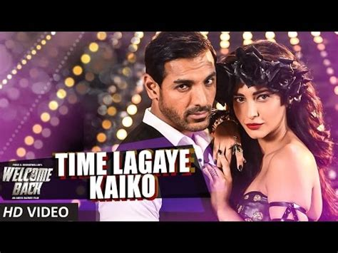 full hd video welcome back time lagaya kaiko lyrics in hindi welcome back video