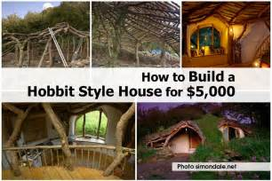 how to build homes how to build a hobbit style house for 5 000