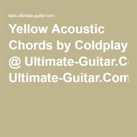 download mp3 yellow coldplay acoustic yellow acoustic chords by coldplay ultimate guitar com
