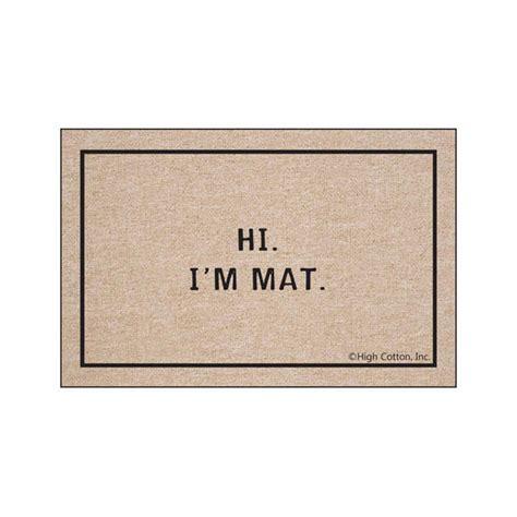 Hi I M Mat Doormat by Hi I M Mat Doormat 5 Reviews 5 Signals Ae1142