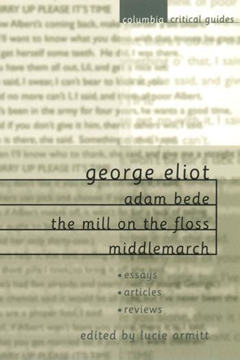 Essays On Mill On The Floss by George Eliot Adam Bede The Mill On The Floss