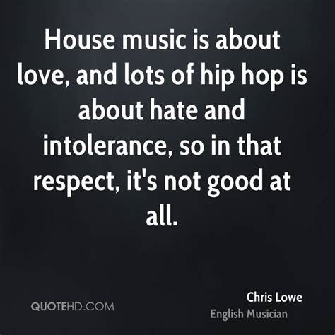 hip hop and house music chris lowe quotes quotehd
