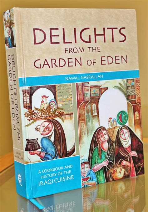 delights from the garden of a cookbook and history of the iraqi cuisine abbreviated version of the second edition books tasty ancient recipes from mesopotamia