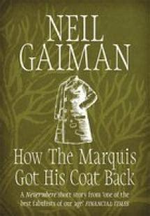 how the marquis got 1472235320 how the marquis got his coat back neil gaiman babelio