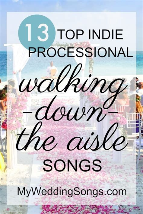 Wedding Aisle Songs by 13 Processional Songs Of 2017 For Walking The Aisle