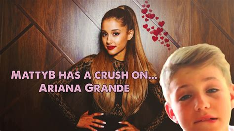 celebrity crush ariana grande mattyb has a crush on ariana grande youtube