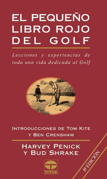 el pequeo libro de 8416253315 el peque 241 o libro rojo del golf ediciones tutor
