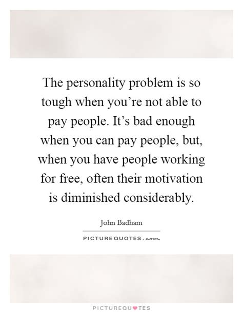 rugged personality the personality problem is so tough when you re not able to pay picture quotes