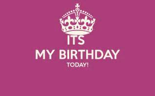 my birthday its my birthday today keep calm and carry on image