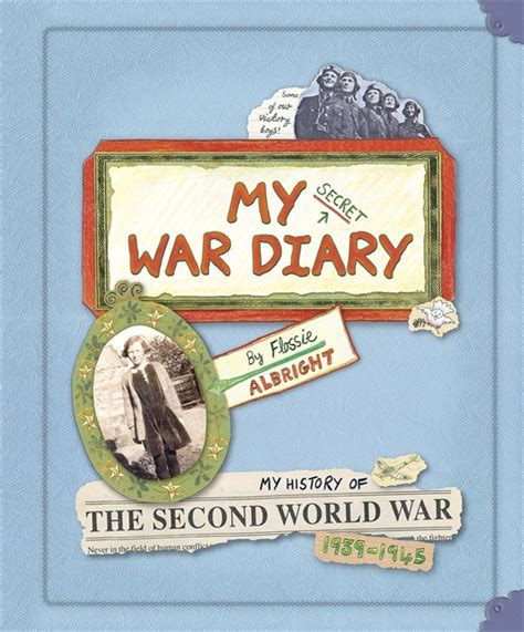 my secret war diary walker books my secret war diary by flossie albright