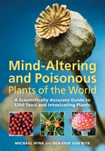mind altering and poisonous plants of the world from timber press