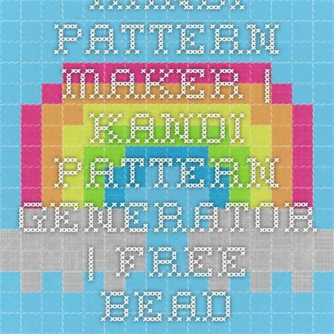 bead pattern generator online kandi pattern maker kandi pattern generator free bead