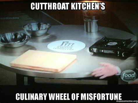 Who Created Cutthroat Kitchen by Cutthroat Kitchen S Culinary Wheel Of Misfortune Make A Meme