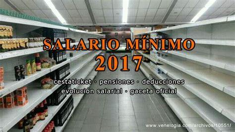 salario minimo en venezuela monto 2016 aumento del salario m 237 nimo 2017 1 de julio 2017 venelog 237 a
