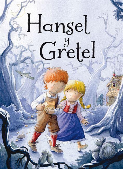 libro hansel y gretel hansel and ricitos de oro y los tres osos picarona libros infantiles