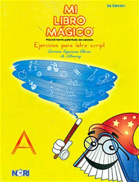 libro el magico prodigioso letras mi libro m 225 gico ejercicios para la letra script amarillo carmen e