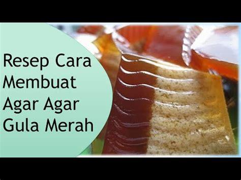 tips membuat cakwe agar mengembang resep dan cara membuat agar agar gula merah enak youtube