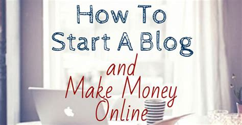 How To Start A Blog And Make Money Online - how to start a blog and make money gajizmo