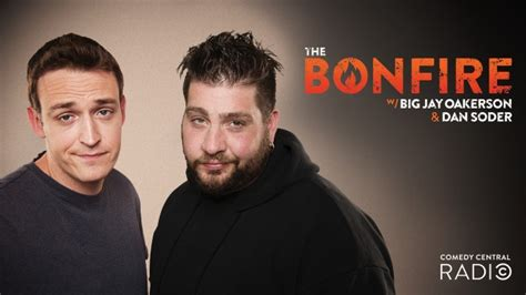dan soder bonfire big jay oakerson big jay oakerson and dan soder s quot the bonfire quot premieres