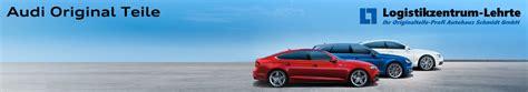 Audi Ersatzteile Online by Audi Original Ersatzteile Online Mit Teilenummer Und Katalog