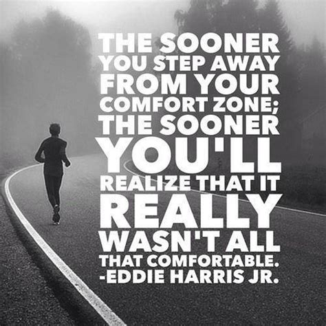 comforting words for anxiety the sooner you step away from your comfort zone getting