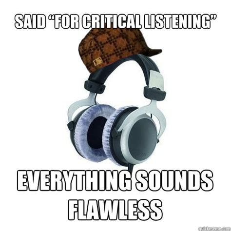 Baby Headphones Meme - scumbag hi end headphones memes quickmeme