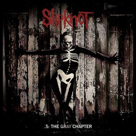 slipknot mp slipknot 5 the gray chapter 2014 mp3 торрент