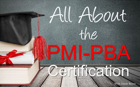 Pba Mba Requirements by All About The Pmi Pba Certification