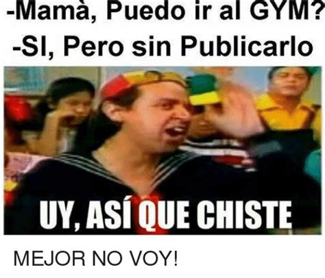 Memes Del Gym - 25 best memes about uy asi que chiste uy asi que chiste