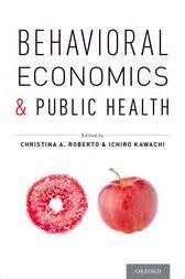 an introduction to behavioral economics books behavioral economics and health ebook by